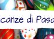 Vacanze S. Pasqua 2021 – dal 30 marzo al 7 aprile